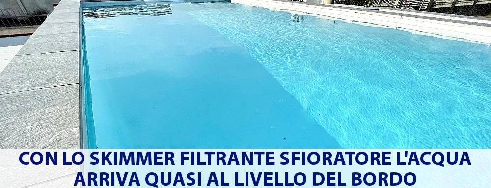Skimmer filtrante sfioratore acqua al massimo livello