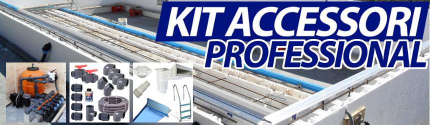 Kit accessori PROFESSIONAL per completamento piscina interrata in muratura